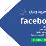 Dịch vụ tăng view video trên Facebook