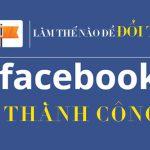 Hướng dẫn cách đổi tên FanPage Facebook trên 1000 Like 5 giây