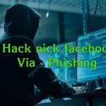 Cảnh báo : Hack nick facebook bằng trang web giả mạo ( Via – Phishing )