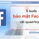 """Cài đặt 5 bước bảo mật """"rất quan trọng"""" cho Facebook cá nhân"""